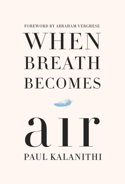 Memoir on dying by Dr. Paul Kalanithi.